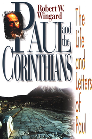 Paul and Corinthians   -     By: Robert W. Wingard