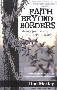Faith Beyond Borders: Doing Justice in a Dangerous World  -     By: Donald Mosley