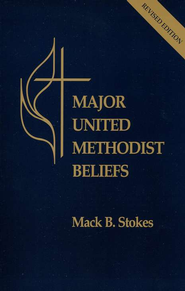 Major United Methodist Beliefs Revised   -     By: Mack Stokes