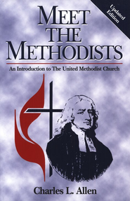 Meet The Methodists Revised   -     By: Charles L. Allen