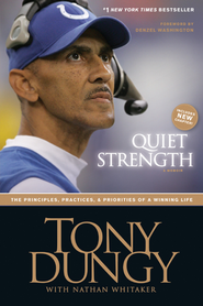Quiet Strength: The Principles, Practices, and Priorities of a Winning Life - eBook  -     By: Tony Dungy, Nathan Whitaker