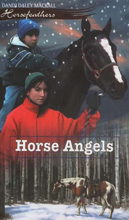 Horse Angels, Horsefeathers Series #5   -     By: Dandi Daley Mackall