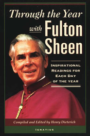 Through the Year with Fulton Sheen: Inspirational Readings for Each Day  -