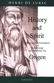 History and Spirit: The Understanding of Scripture According to Origen  -              By: Henri de Lubac