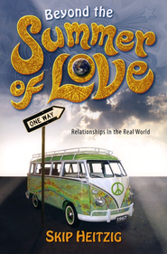 Beyond The Summer of Love: Relationships in the Real World  -     By: Skip Heitzig