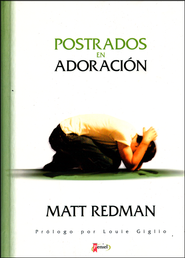 Postrados en Adoraci&#243n  (Facedown)  -              By: Matt Redman