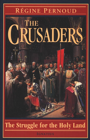 The Crusaders: The Struggle for the Holy Land  -              By: Regine Pernoud