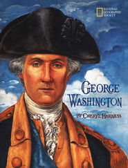 George Washington   -              By: Cheryl Harness