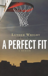 A Perfect Fit: A Memoir   -     By: Luther Wright, Karen Hunter