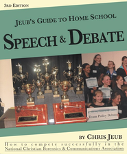 Jeub's Guide to Home School Speech & Debate, 3rd Edition  -     By: Chris Jeub