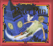 Peter Pan: A Classic Story Pop-up Book with Sounds   -              By: J.M. Barrie                   Illustrated By: Paul Hess