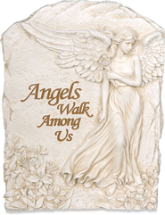 Angels Walk Among Us Plaque  -