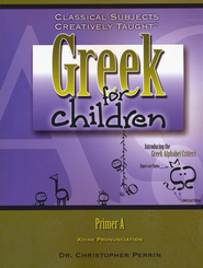 Greek for Children Primer A   -     By: Dr. Christopher Perrin