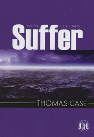 When Christians Suffer  -     By: Thomas Case