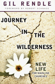 Journey in the Wilderness: New Life for Mainline Churches  -     By: Gilbert R. Rendle