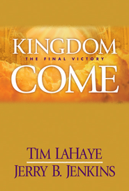 Kingdom Come: The Final Victory - eBook  -     By: Jerry B. Jenkins, Tim LaHaye