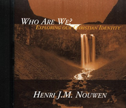 Who Are We?: Exploring Our Christian Identity CD   -     By: Henri J.M. Nouwen