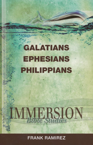 Immersion Bible Studies: Galatians, Ephesians, Philippians  -     Edited By: Jack A. Keller     By: Frank Ramirez