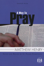 Sampler from A Way to Pray   -     By: Matthew Henry