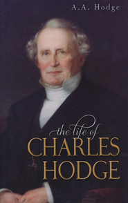 Life of Charles Hodge  -     By: A.A. Hodge
