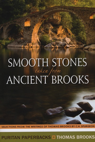 Smooth Stones Taken from Ancient Brooks  -     By: Thomas Brooks