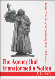 The Agency that Transformed a Nation  -     By: J.C. Ryle