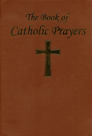 The Book of Catholic Prayers   -     Edited By: Victor Hoagland     By: Victor Hoagland, Editor