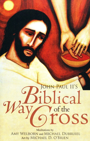 John Paul II's Biblical Way of the Cross  -     By: Amy Welborn, Michael Dubruiel