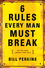 6 Rules Every Man Must Break - eBook  -     By: Bill Perkins