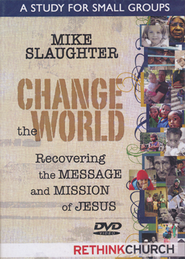 Change the World: Recovering the Message and Mission of Jesus--DVD  -     By: Mike Slaughter