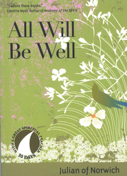 All Will Be Well, Revised  -     By: Julian of Norwich, John Kirvan