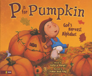 P Is for Pumpkin: God's Harvest Alphabet   -     By: Kathy-jo Wargin     Illustrated By: YaWen Ariel Pang