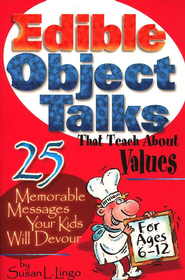Edible Object Talks That Teach About Values   -     By: Susan L. Lingo