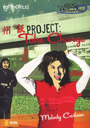 Faithgirlz! The Girls of 622 Harbor View Series #4, Project:  Take Charge  -     By: Melody Carlson