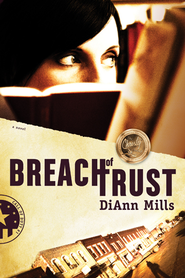Breach of Trust - eBook  -     By: DiAnn Mills