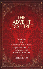 The Advent Jesse Tree: Devotions for Children and Adults to Prepare for the Coming of the Christ Child at Christmas  -              By: Dean Lambert Smith