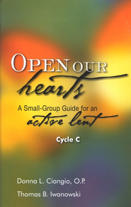 Open Our Hearts: A Small Group Guide for an Active Lent, Cycle C  -     By: Donna Ciangio O.P., Thomas B. Iwanowski