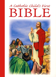 A Catholic Child's First Bible  -     By: Rev. Victor Hoagland