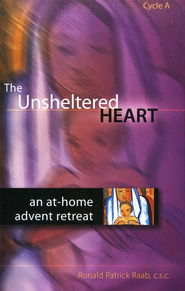 The Unsheltered Heart: An At Home Advent Retreat, Cycle A  -     By: Ronald Patrick Raab