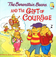 Living Lights: The Berenstain Bears and the Gift of  Courage  -              By: Jan Berenstain, Mike Berenstain