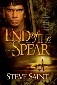 End of the Spear / Media tie-in - eBook  -     By: Steve Saint