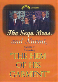 The Hem of His Garment   -     By: Sego Brothers & Naomi