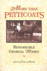 More than Petticoats: Remarkable Georgia Women   -
