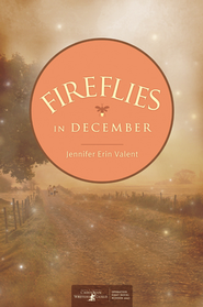 Fireflies in December - eBook  -     By: Jennifer Erin Valent