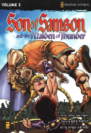 The Maiden of Thunder, Volume 3, Z Graphic Novels / Son of Samson  -              Edited By: Bud Rogers                   By: Gary Martin                   Illustrated By: Sergio Cariello