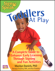 Toddlers At Play: A Complete Guide to Enhance Early Learning Through Signing and Fun Activities  -              By: Marilyn Daniels Ph.D.
