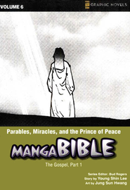 Parables, Miracles, and the Prince of Peace: The Gospel Part 1, Volume # 6  -     By: Bud Rogers, Brett Burner