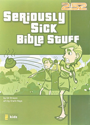 Seriously Sick Bible Stuff  -              By: Ed Strauss                   Illustrated By: Erwin Haya