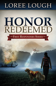 Honor Redeemed, First Responders Series #2  - Slightly Imperfect  -     By: Loree Lough