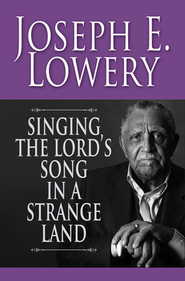 Singing the Lord's Song in a Strange Land   -     By: Joseph P. Lowery, Henri Giles